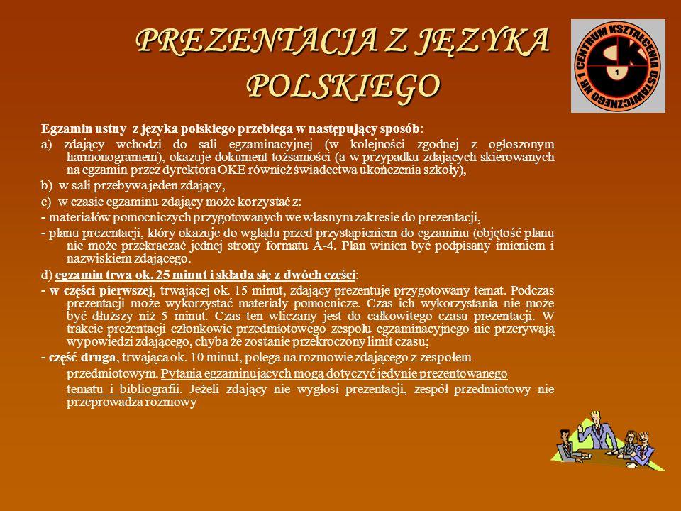 CZĘŚĆ USTNA EGZAMINU MATURALNEGO TEMATY Z JĘZYKA POLSKIEGO I JĘZYKA OBCEGO Listę tematów z języka polskiego w części ustnej, przygotowują nauczyciele