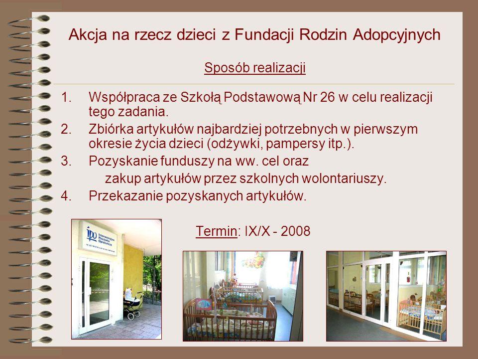 Plan pracy szkolnego wolontariatu semestr I - rok szkolny 2008/2009 1. Akcja na rzecz dzieci z Fundacji Rodzin Adopcyjnych 2. Zorganizowanie zabawy mi