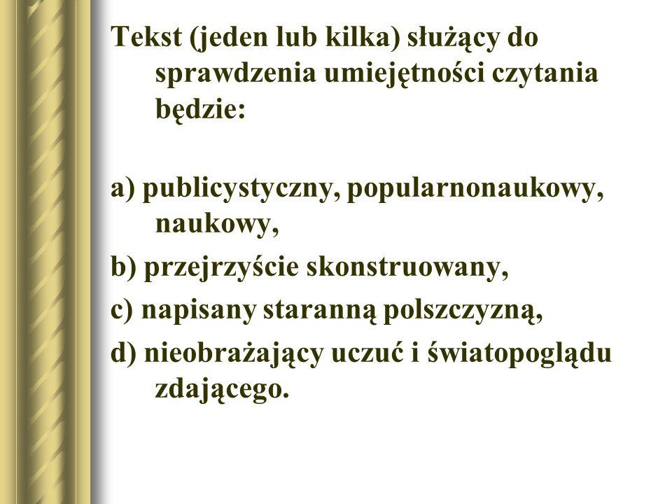 Pytania testu sprawdzającego rozumienie czytanego tekstu mogą dotyczyć: