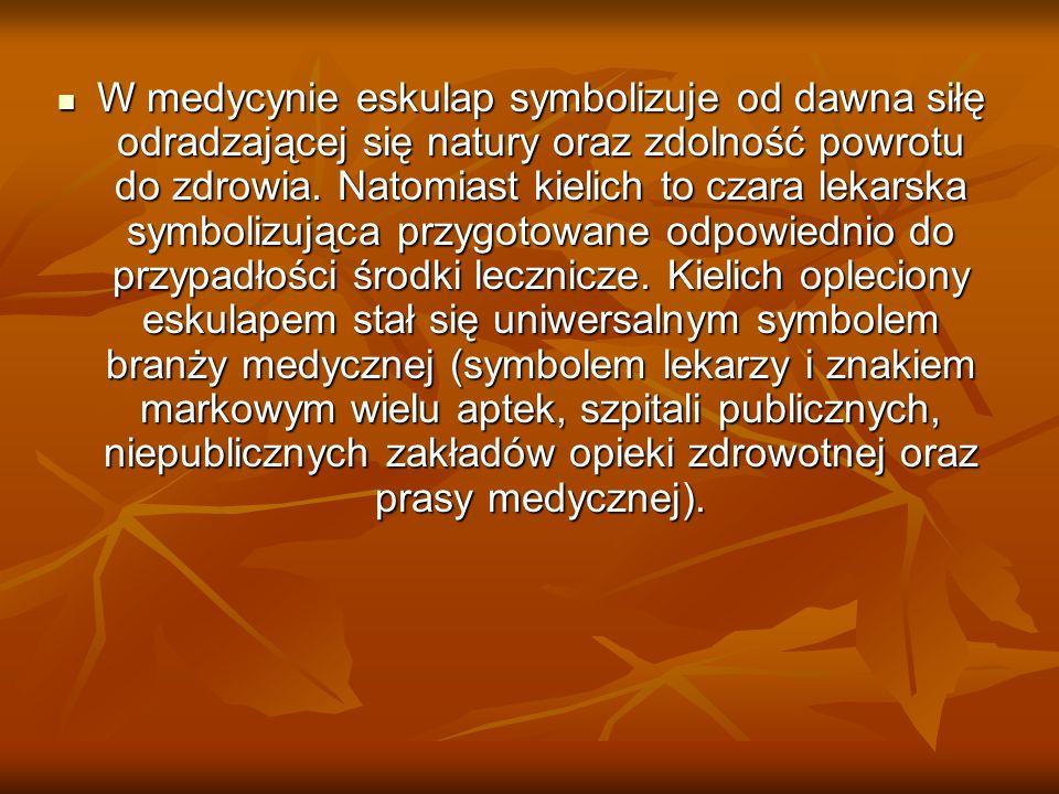 W medycynie eskulap symbolizuje od dawna siłę odradzającej się natury oraz zdolność powrotu do zdrowia. Natomiast kielich to czara lekarska symbolizuj
