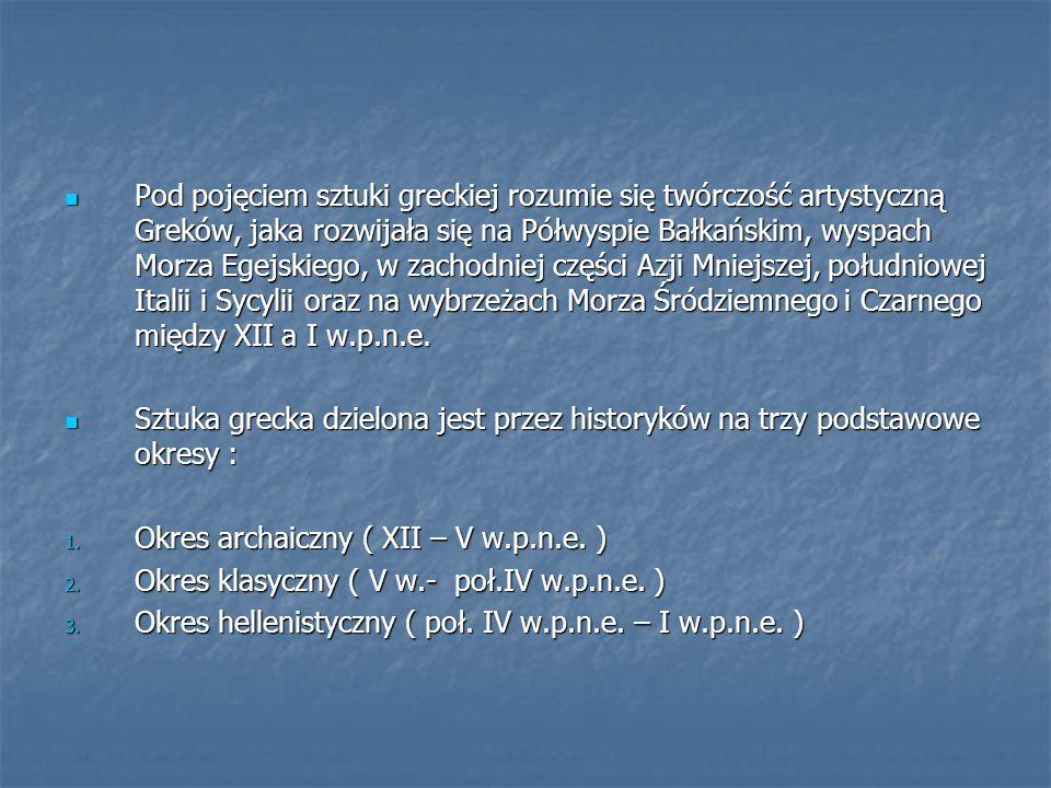 Okres archaiczny greckiej rzeźby trwał od końca VII w.
