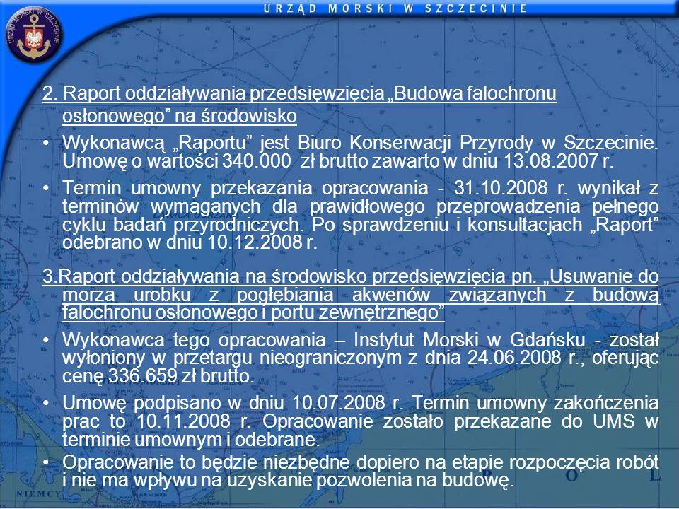 2. Raport oddziaływania przedsięwzięcia Budowa falochronu osłonowego na środowisko Wykonawcą Raportu jest Biuro Konserwacji Przyrody w Szczecinie. Umo