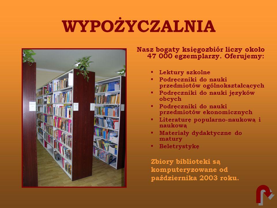 WYPOŻYCZALNIA Nasz bogaty księgozbiór liczy około 47 000 egzemplarzy. Oferujemy: Lektury szkolne Podręczniki do nauki przedmiotów ogólnokształcących P