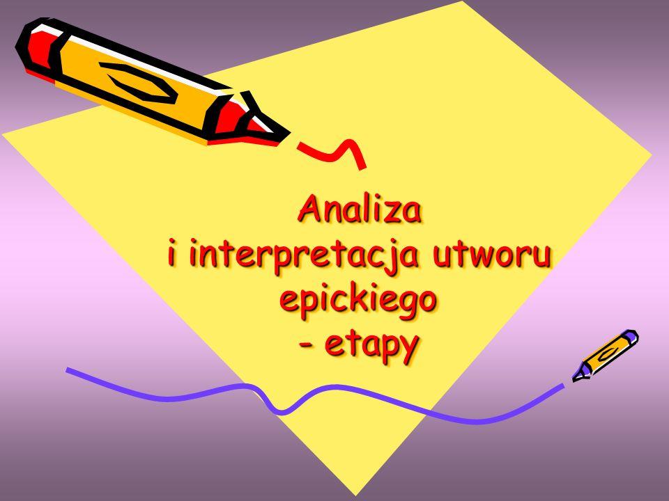 Analiza i interpretacja utworu epickiego - etapy