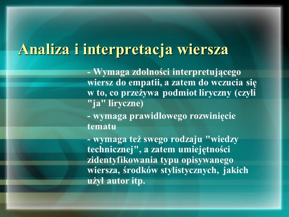 Analiza - etapy (opis budowy i kompozycji wiersza) warstwa techniczna wiersza