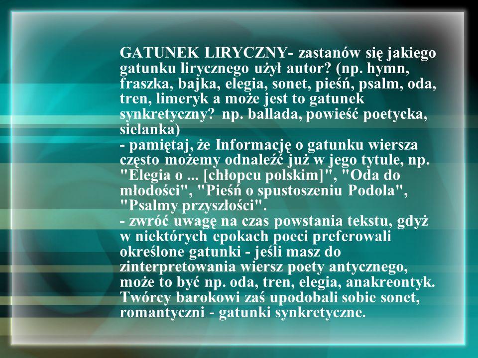 RODZAJ LIRYKI PODMIOT LIRYCZNY - określ podmiot liryczny w wierszu.