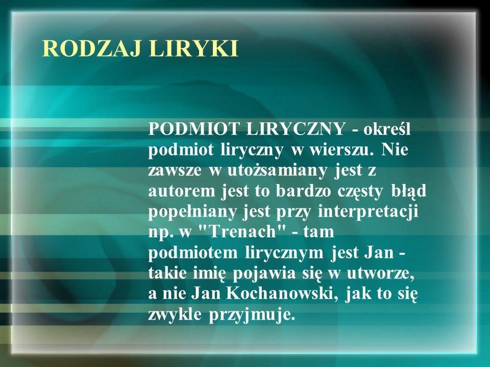 ADRESAT LIRYCZNY – określ kto jest adresatem lirycznym w wierszu, może to być: - jedna, konkretna osoba (jak w utworze C.K.