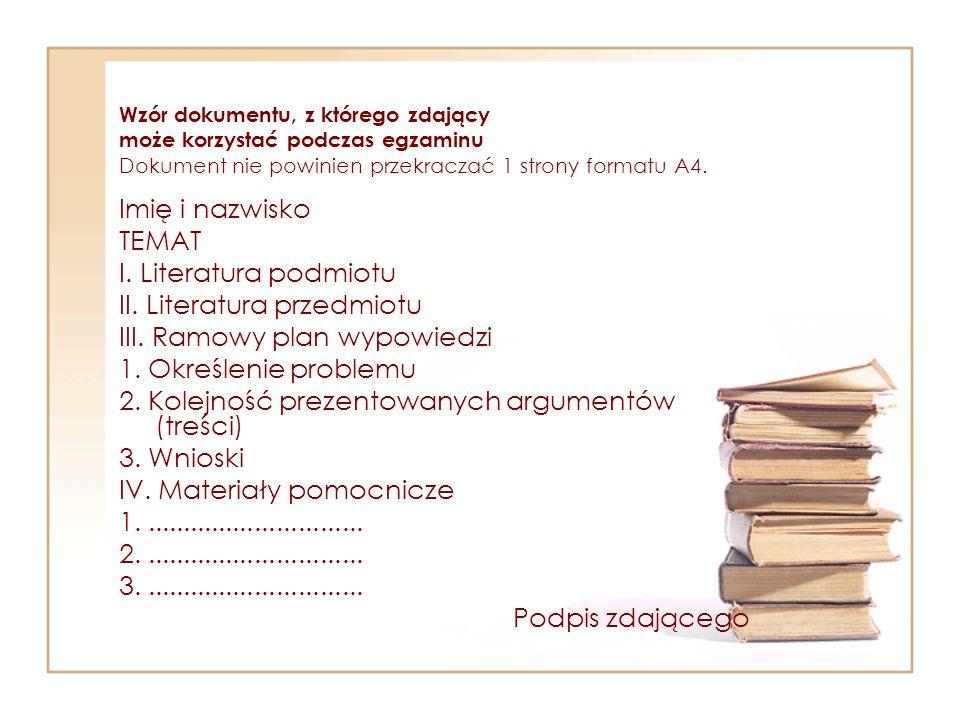 Wzór dokumentu, z którego zdający może korzystać podczas egzaminu Dokument nie powinien przekraczać 1 strony formatu A4. Imię i nazwisko TEMAT I. Lite