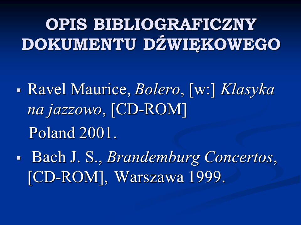 OPIS BIBLIOGRAFICZNY DOKUMENTU DŹWIĘKOWEGO Ravel Maurice, Bolero, [w:] Klasyka na jazzowo, [CD-ROM] Ravel Maurice, Bolero, [w:] Klasyka na jazzowo, [C