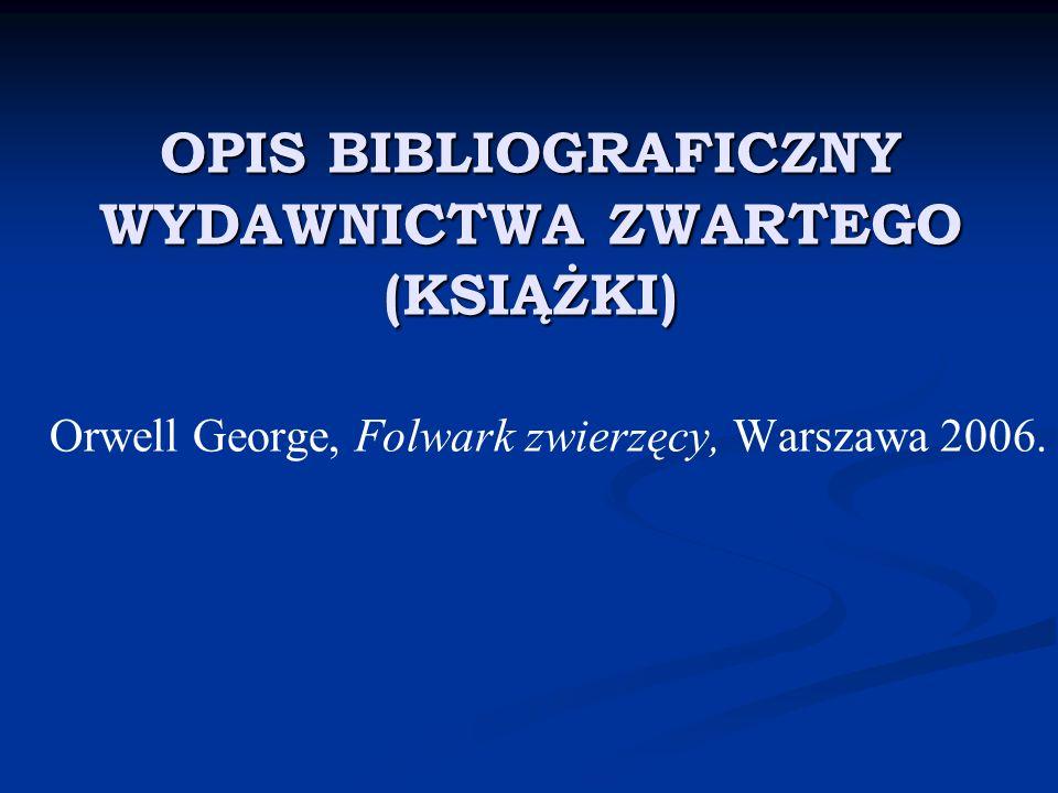 OPIS BIBLIOGRAFICZNY WYDAWNICTWA ZWARTEGO (KSIĄŻKI) Orwell George, Folwark zwierzęcy, Warszawa 2006.