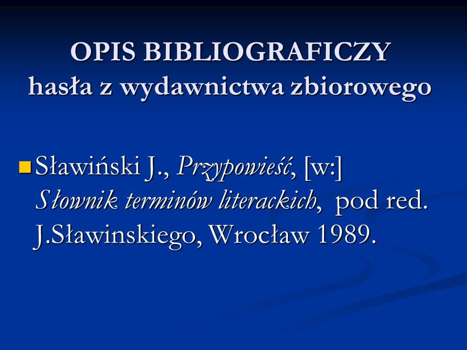 OPIS BIBLIOGRAFICZY hasła z wydawnictwa zbiorowego Sławiński J., Przypowieść, [w:] Słownik terminów literackich, pod red. J.Sławinskiego, Wrocław 1989