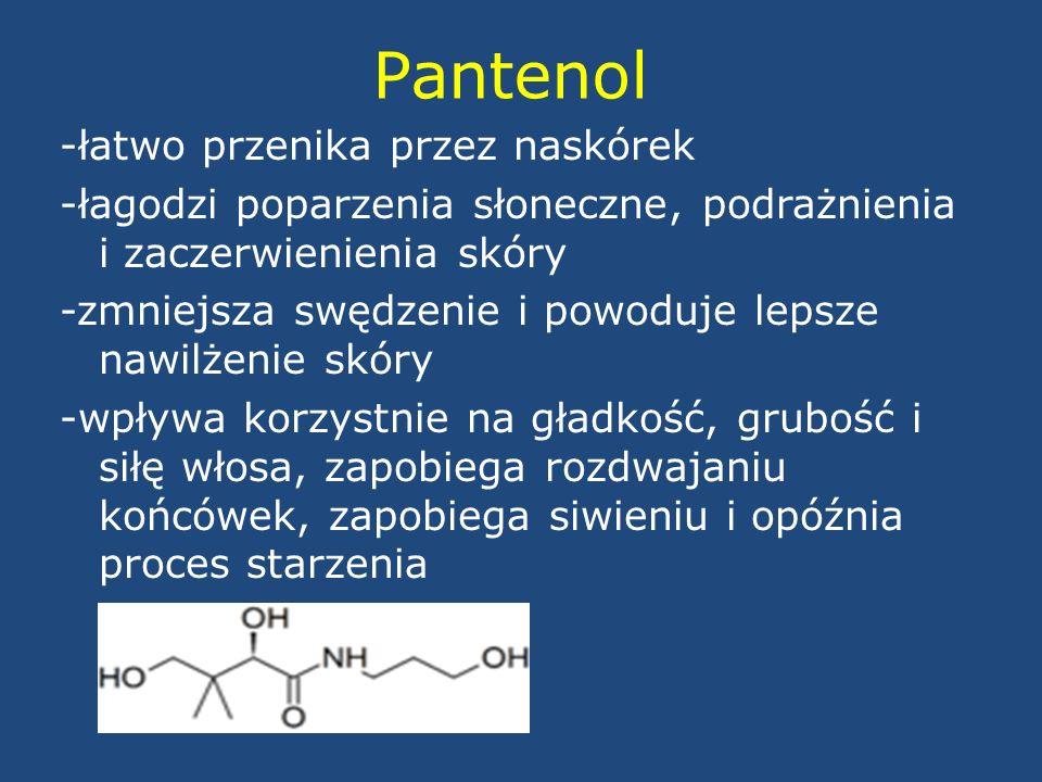 Pantenol -łatwo przenika przez naskórek -łagodzi poparzenia słoneczne, podrażnienia i zaczerwienienia skóry -zmniejsza swędzenie i powoduje lepsze naw