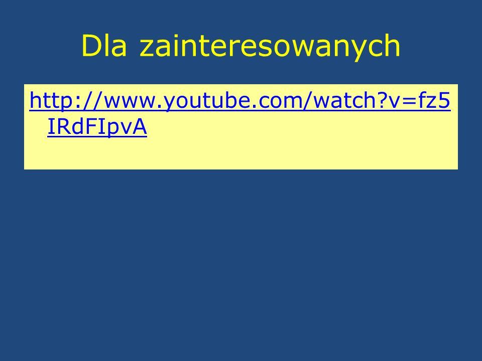 Dla zainteresowanych http://www.youtube.com/watch?v=fz5 IRdFIpvA