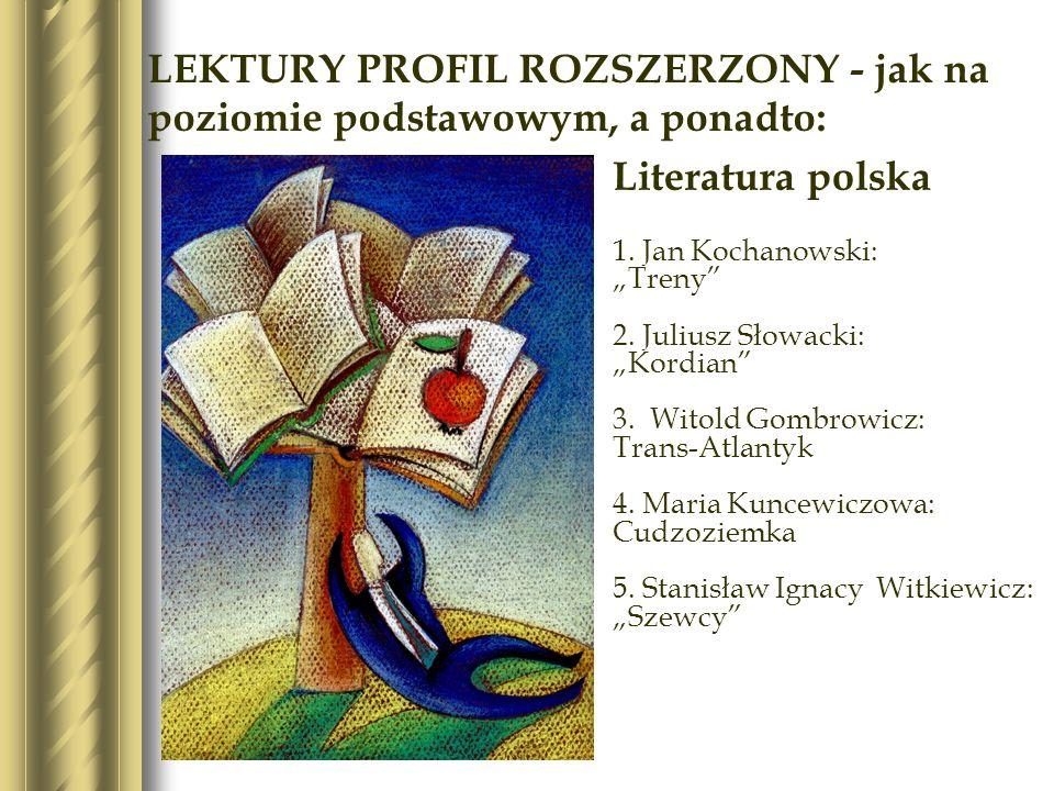 Literatura polska 1. Jan Kochanowski: Treny 2. Juliusz Słowacki: Kordian 3.