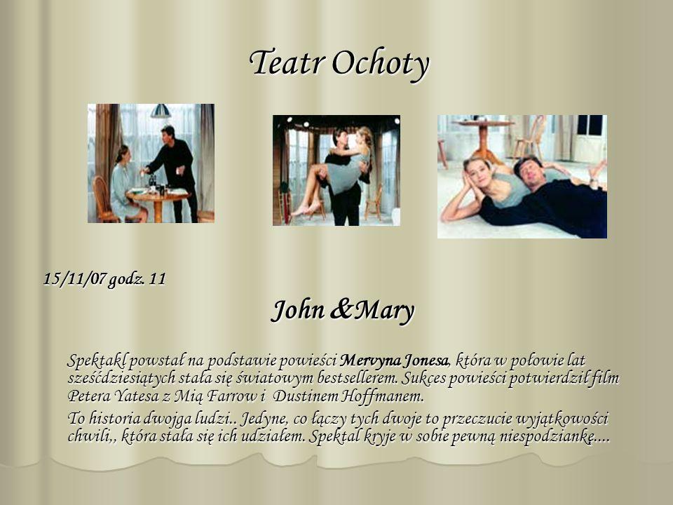 Teatr Ochoty 15/11/07 godz. 11 John Mary John Mary Spektakl powstał na podstawie powieści Mervyna Jonesa, która w połowie lat sześćdziesiątych stała s