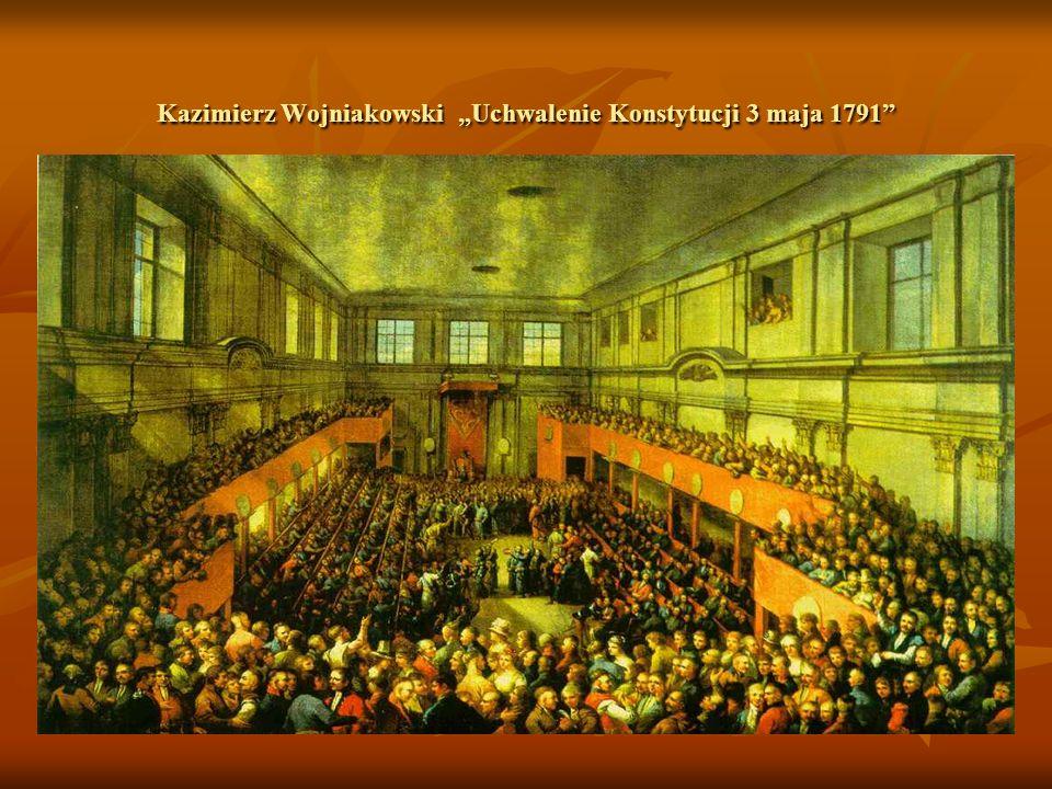 Kazimierz Wojniakowski Uchwalenie Konstytucji 3 maja 1791