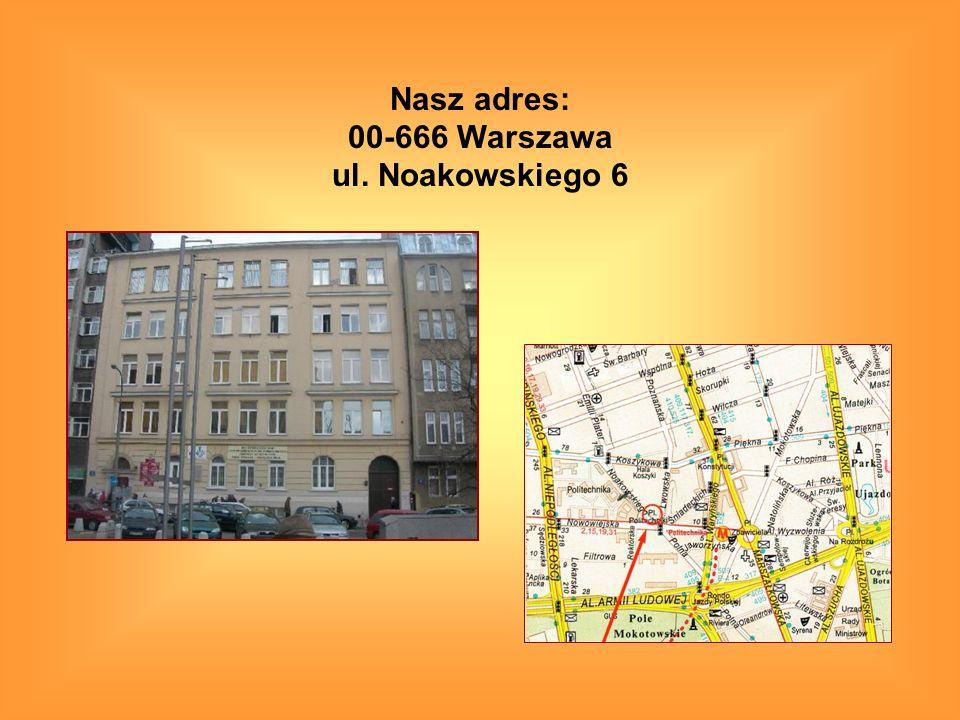 Nasz adres: 00-666 Warszawa ul. Noakowskiego 6
