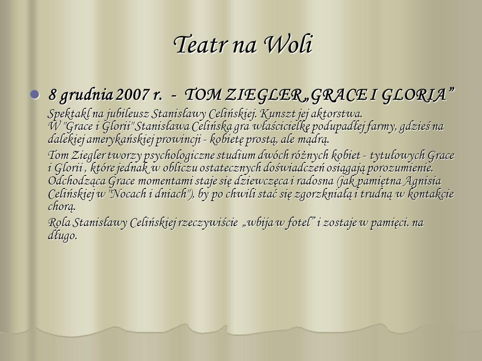Teatr na Woli 8 grudnia 2007 r. - TOM ZIEGLER GRACE I GLORIA 8 grudnia 2007 r.