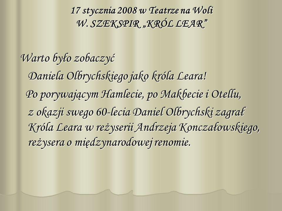 17 stycznia 2008 w Teatrze na Woli W.