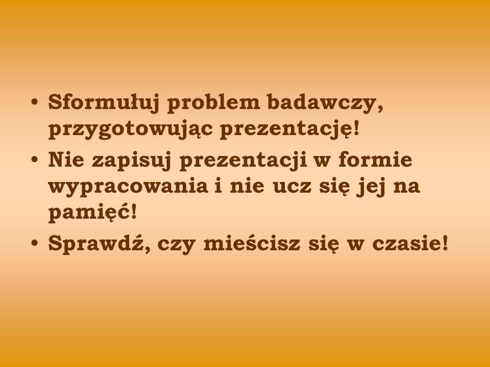 Sformułuj problem badawczy, przygotowując prezentację.