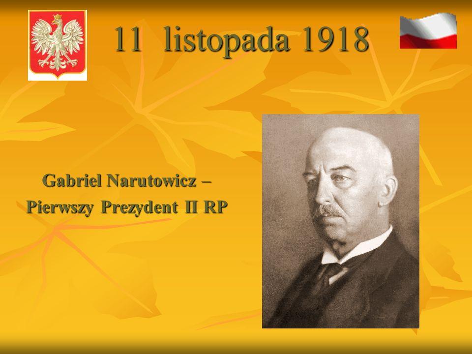 Gabriel Narutowicz – Pierwszy Prezydent II RP 11 listopada 1918