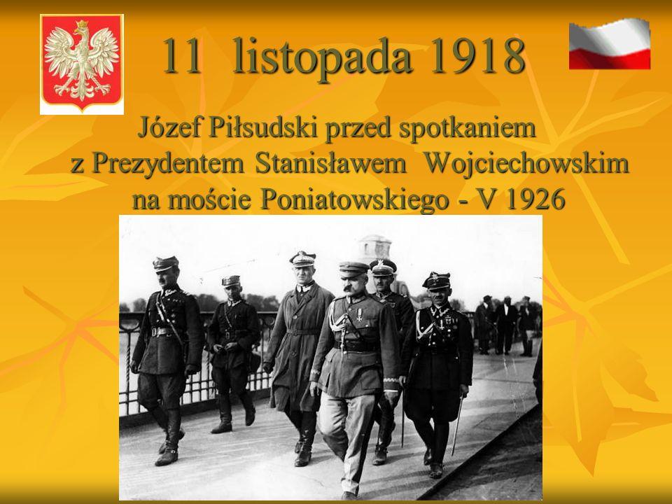 Ignacy Mościcki - Prezydent Polski w latach 1926 – 1939 Ignacy Mościcki - Prezydent Polski w latach 1926 – 1939 11 listopada 1918
