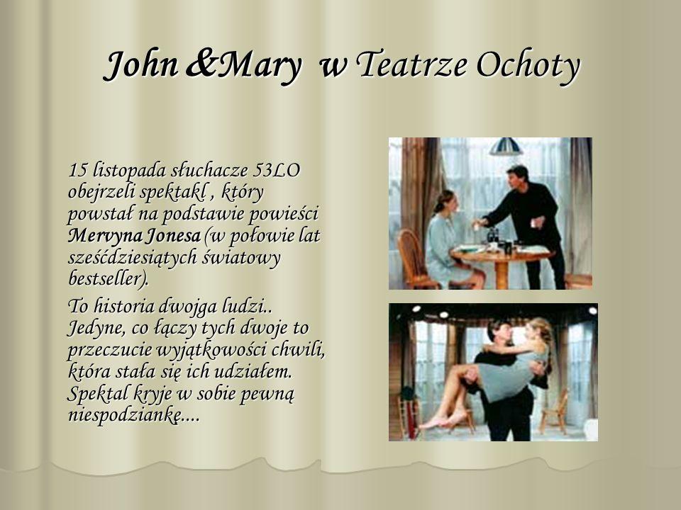 John Mary w Teatrze Ochoty 15 listopada słuchacze 53LO obejrzeli spektakl, który powstał na podstawie powieści Mervyna Jonesa (w połowie lat sześćdziesiątych światowy bestseller).