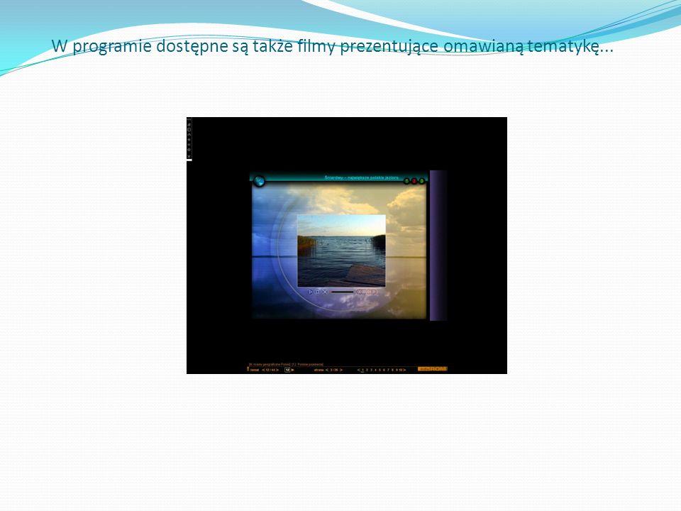 W programie dostępne są także filmy prezentujące omawianą tematykę...