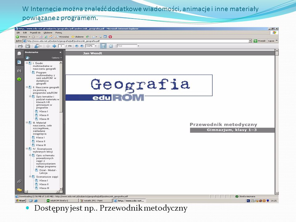 W Internecie można znaleźć dodatkowe wiadomości, animacje i inne materiały powiązane z programem. Dostępny jest np.. Przewodnik metodyczny
