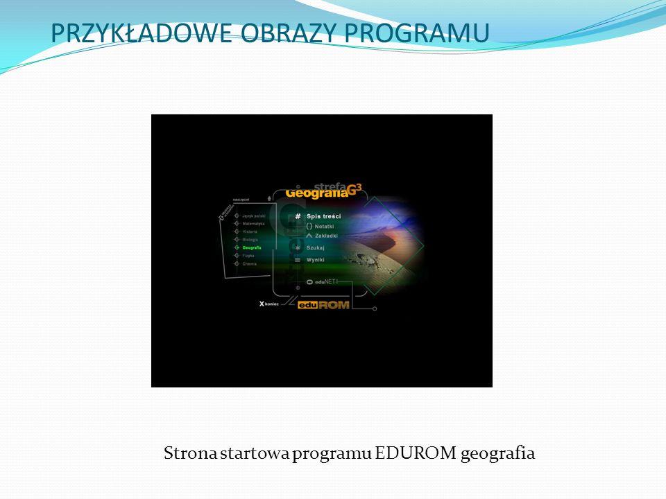 PRZYKŁADOWE OBRAZY PROGRAMU Strona startowa programu EDUROM geografia