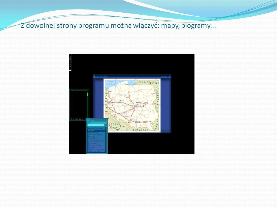 Z dowolnej strony programu można włączyć: mapy, biogramy...