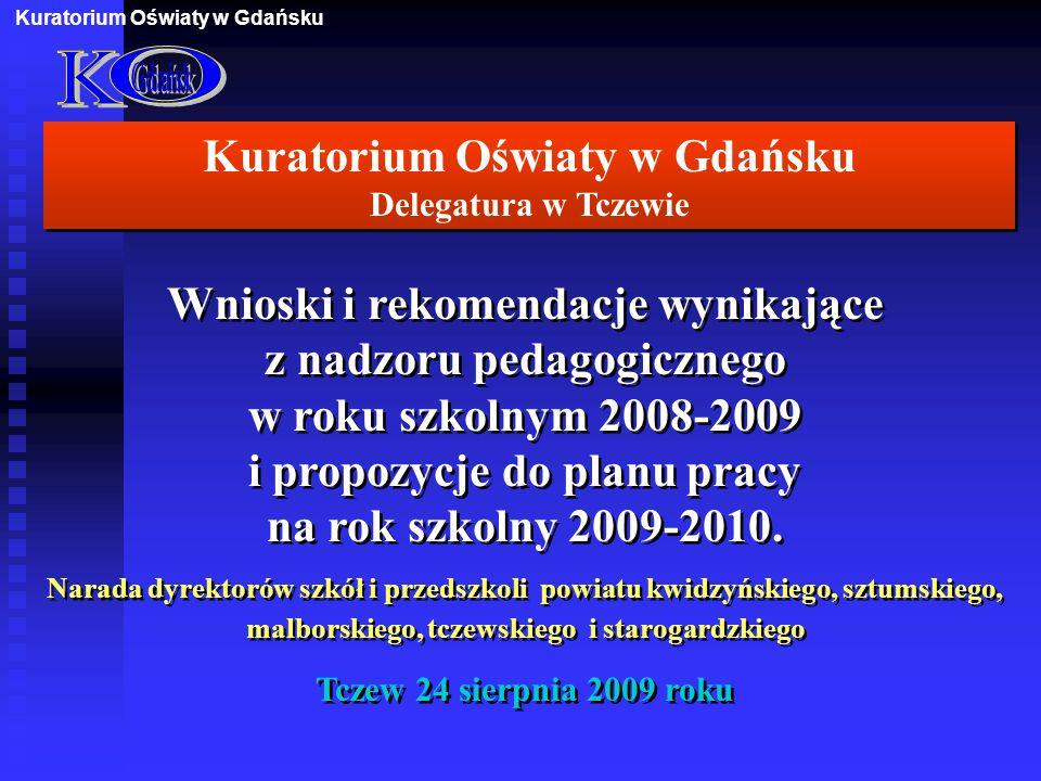 Kuratorium Oświaty w Gdańsku Delegatura w Tczewie Wnioski i rekomendacje wynikające z nadzoru pedagogicznego w roku szkolnym 2008-2009 i propozycje do