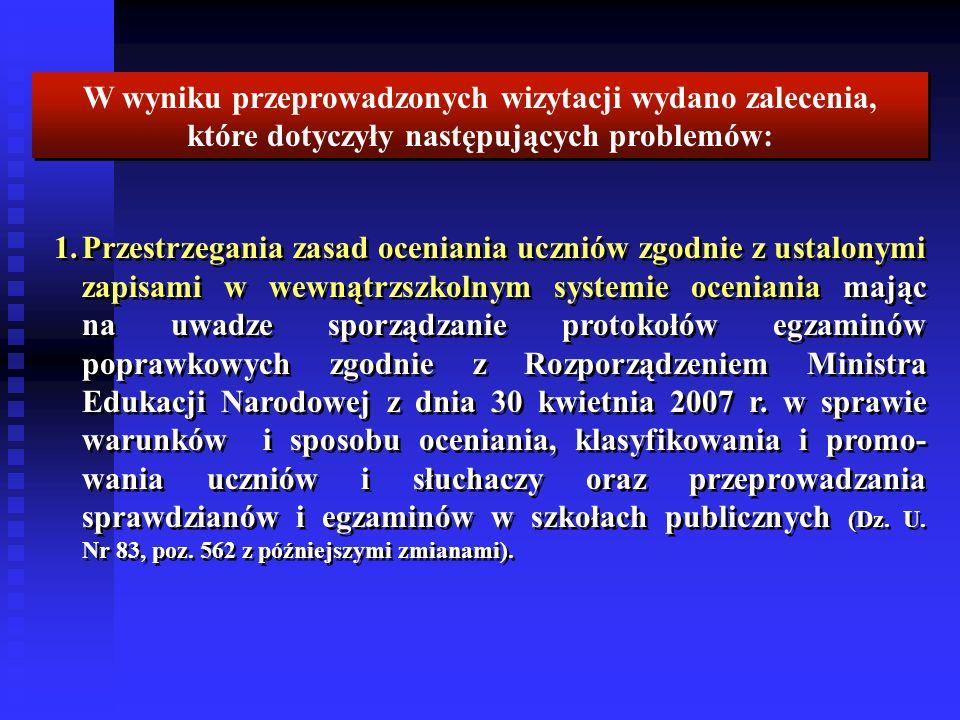 1.Przestrzegania zasad oceniania uczniów zgodnie z ustalonymi zapisami w wewnątrzszkolnym systemie oceniania mając na uwadze sporządzanie protokołów e