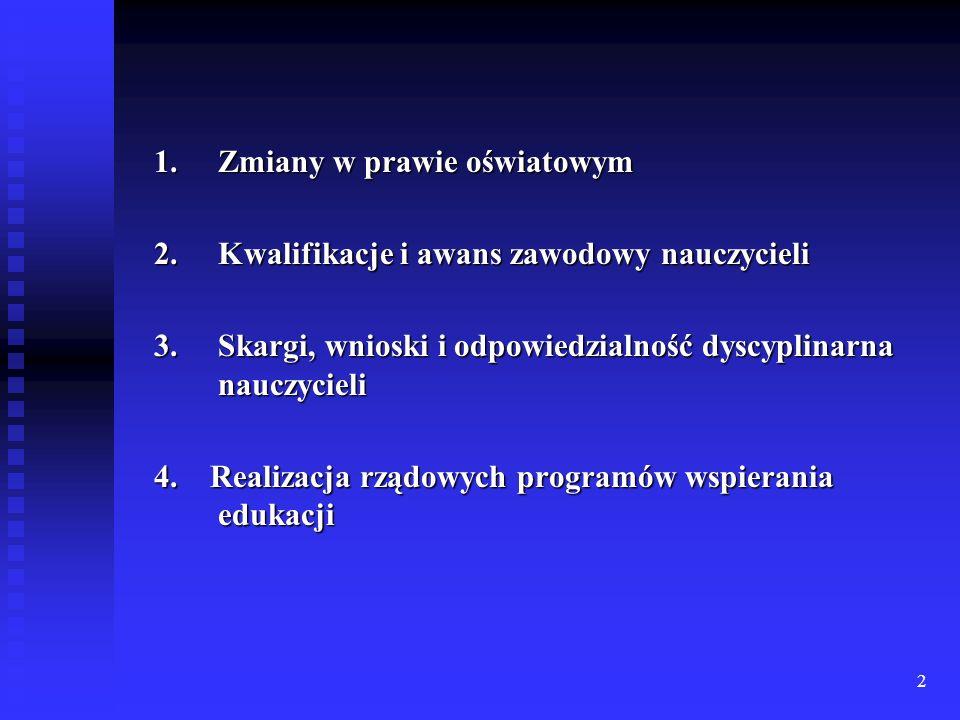2 1.Zmiany w prawie oświatowym 2. Kwalifikacje i awans zawodowy nauczycieli 3.