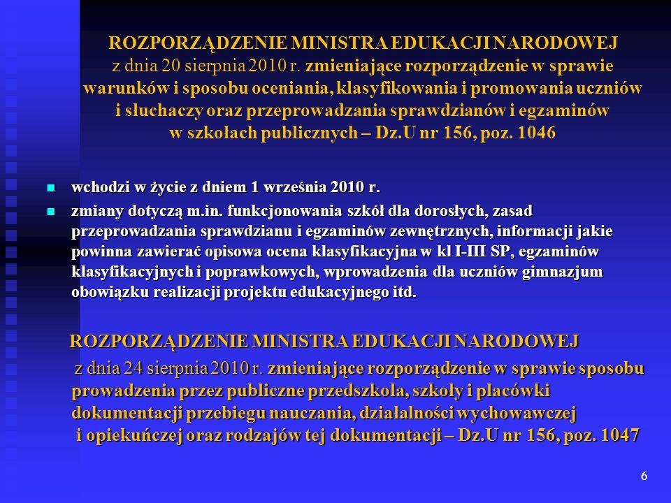 6 ROZPORZĄDZENIE MINISTRA EDUKACJI NARODOWEJ z dnia 20 sierpnia 2010 r. zmieniające rozporządzenie w sprawie warunków i sposobu oceniania, klasyfikowa