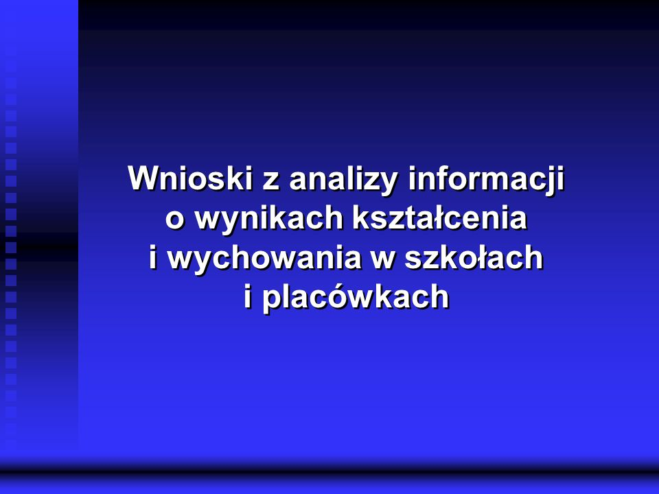 Kuratorium Oświaty w Gdańsku Delegatura w Tczewie 2 Wnioski z analizy informacji o wynikach kształcenia i wychowania w szkołach i placówkach