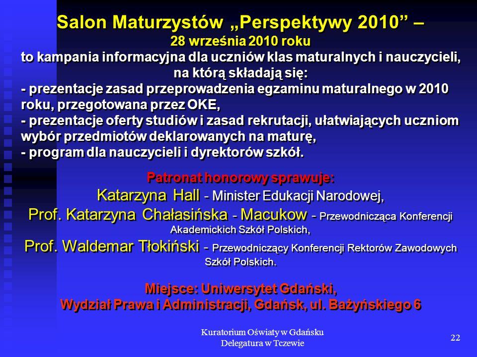 Kuratorium Oświaty w Gdańsku Delegatura w Tczewie 22 Salon Maturzystów Perspektywy 2010 – 28 września 2010 roku to kampania informacyjna dla uczniów k
