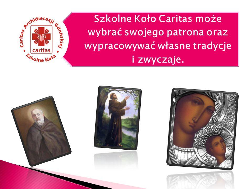 Szkolne Koło Caritas może wybrać swojego patrona oraz wypracowywać własne tradycje i zwyczaje.