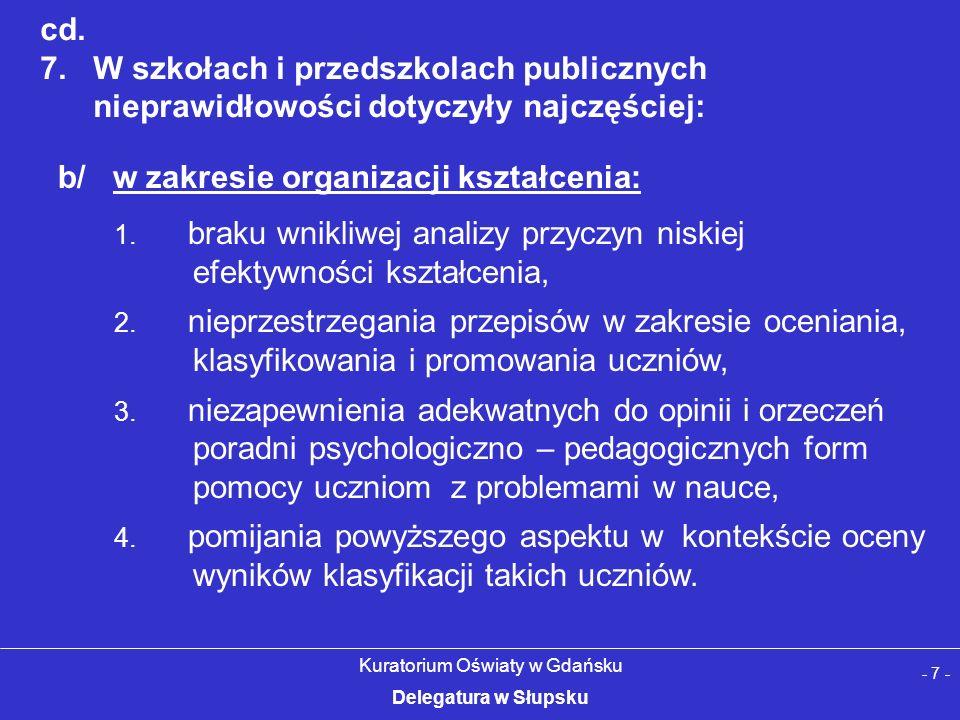 cd. 7. W szkołach i przedszkolach publicznych nieprawidłowości dotyczyły najczęściej: 1.