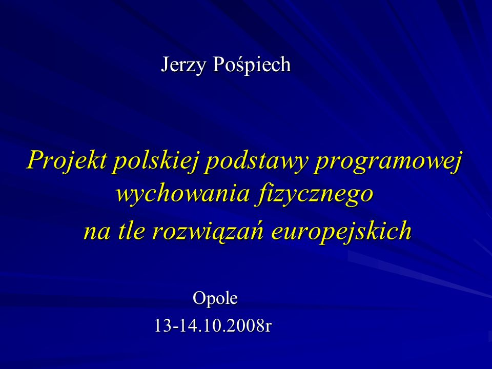 Wstecz I.Programy szkolnego wychowania fizycznego w krajach Europy -cele -teoretyczne podstawy -praktyczne rozwiązania.