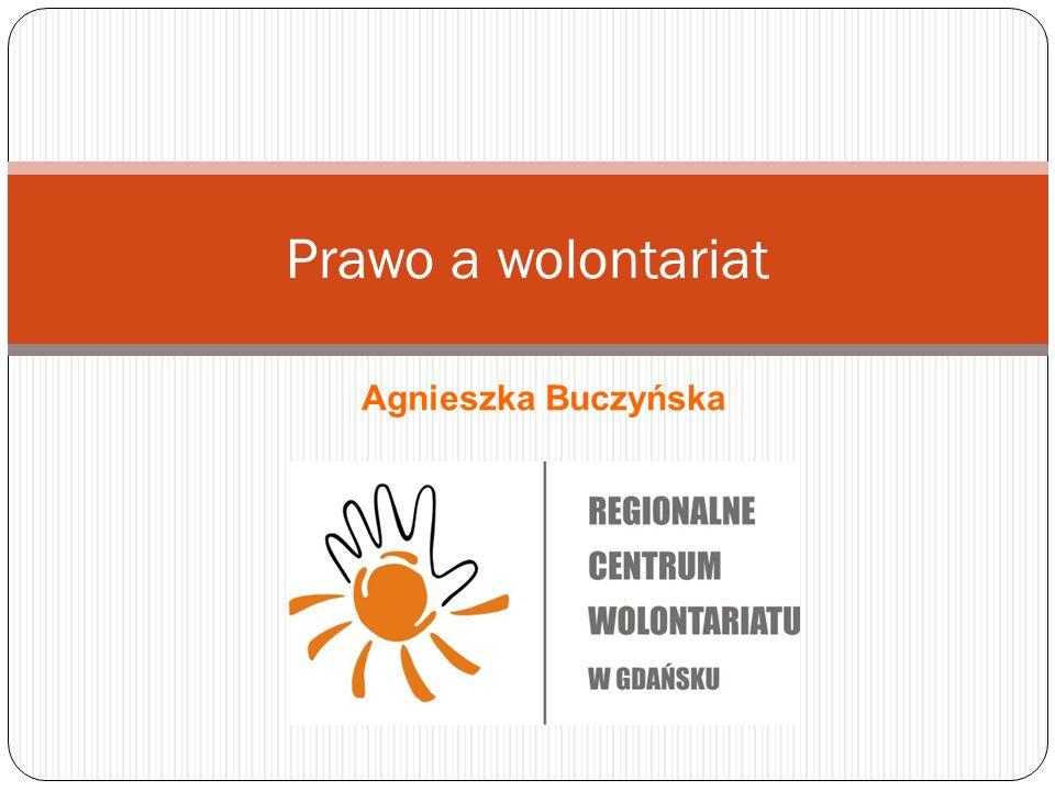 Prawo a wolontariat Agnieszka Buczyńska