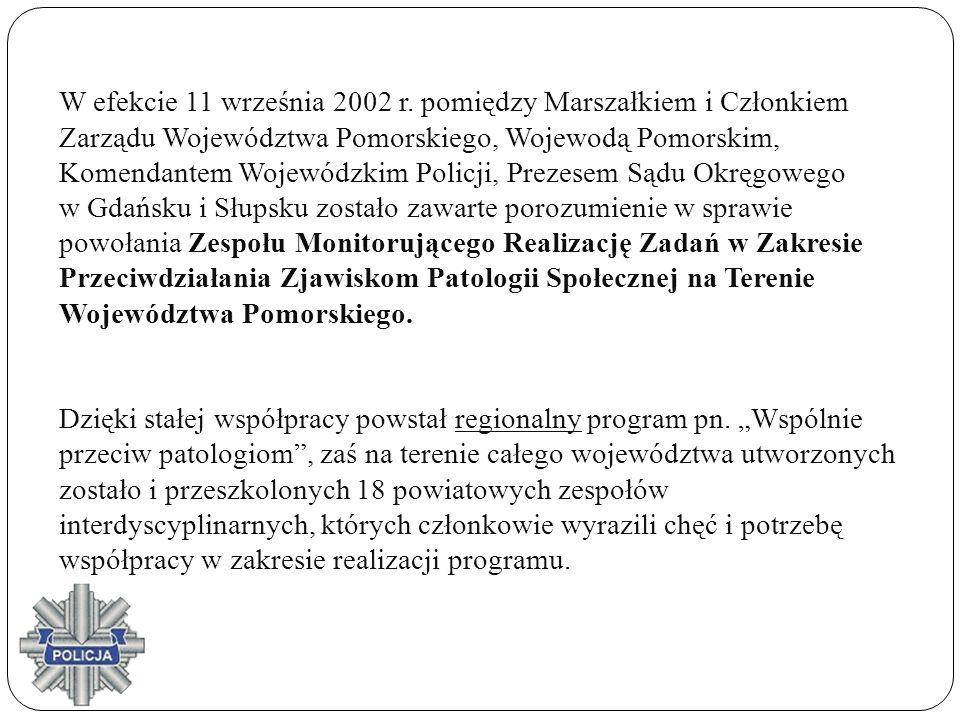 W efekcie 11 września 2002 r. pomiędzy Marszałkiem i Członkiem Zarządu Województwa Pomorskiego, Wojewodą Pomorskim, Komendantem Wojewódzkim Policji, P