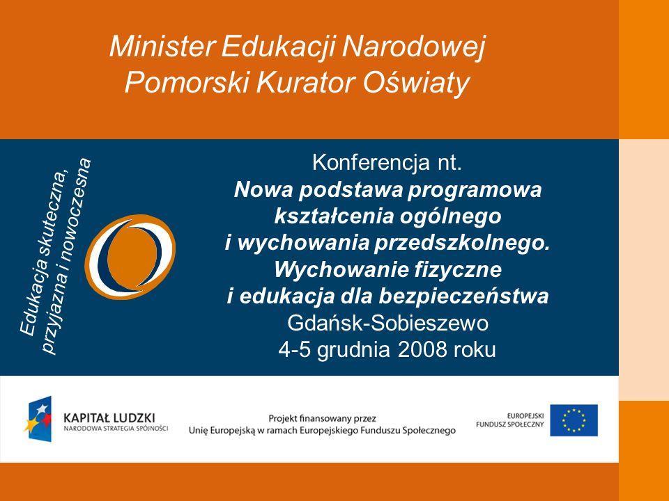 Minister Edukacji Narodowej Pomorski Kurator Oświaty Edukacja skuteczna, przyjazna i nowoczesna Konferencja nt.