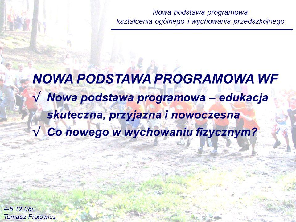 Nowa podstawa programowa kształcenia ogólnego i wychowania przedszkolnego 4-5.12.08r.