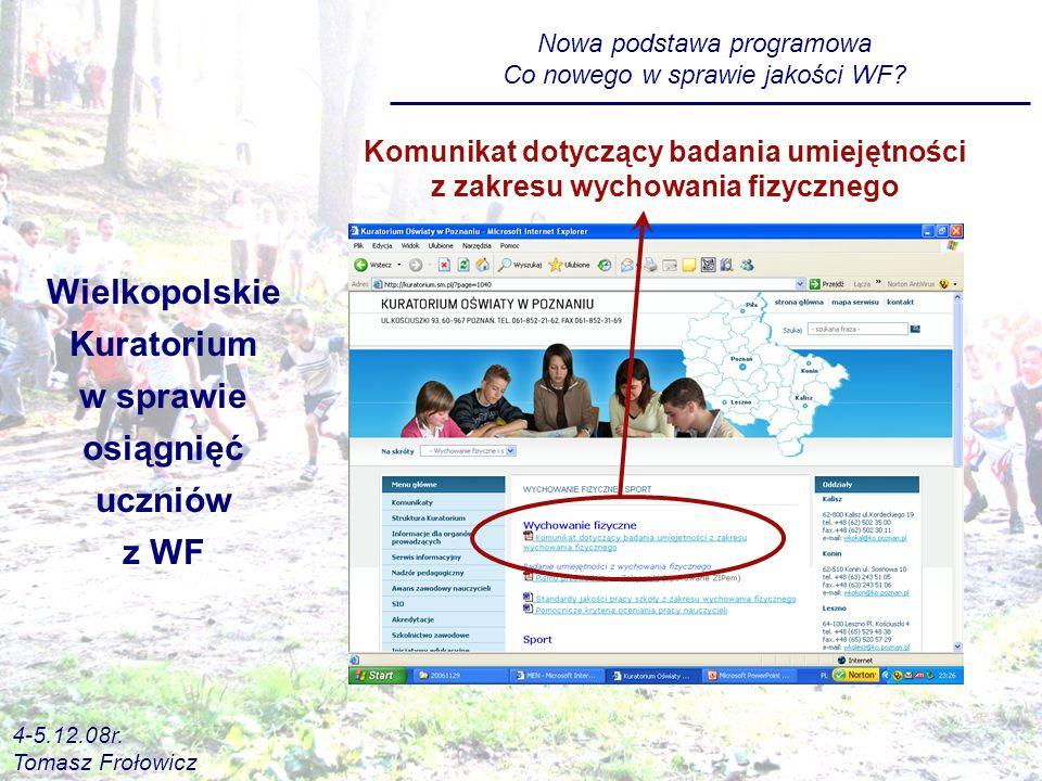 Wielkopolskie Kuratorium w sprawie osiągnięć uczniów z WF Komunikat dotyczący badania umiejętności z zakresu wychowania fizycznego Nowa podstawa programowa Co nowego w sprawie jakości WF.