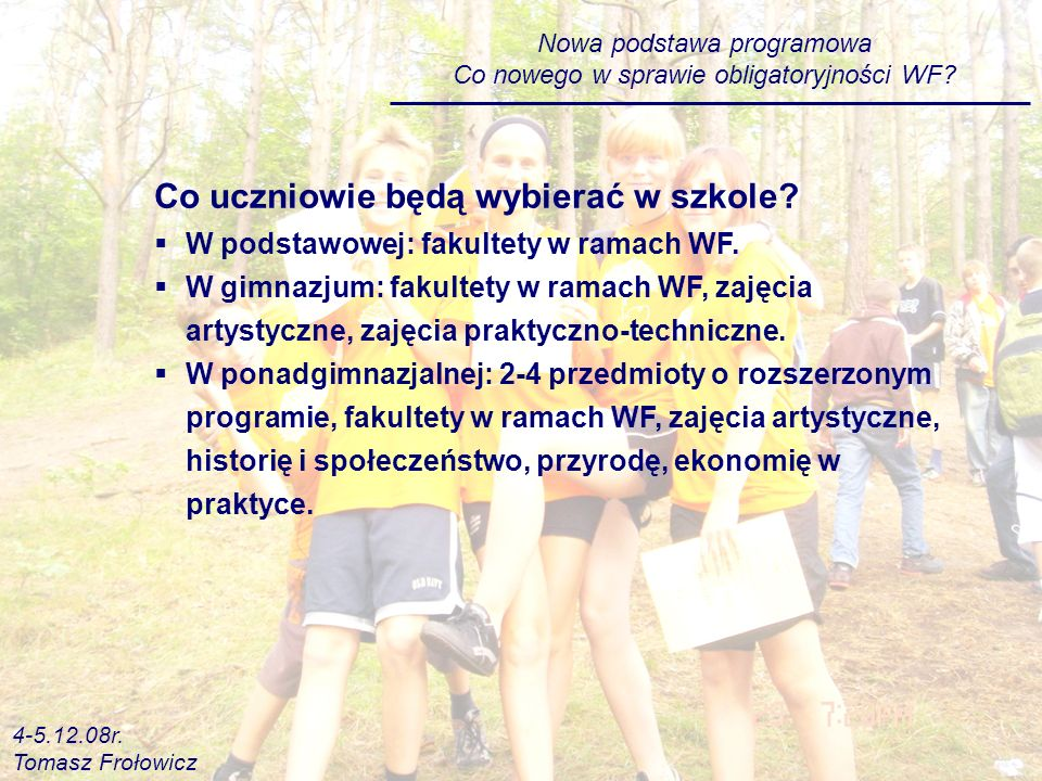 Nowa podstawa programowa Co nowego w sprawie obligatoryjności WF.
