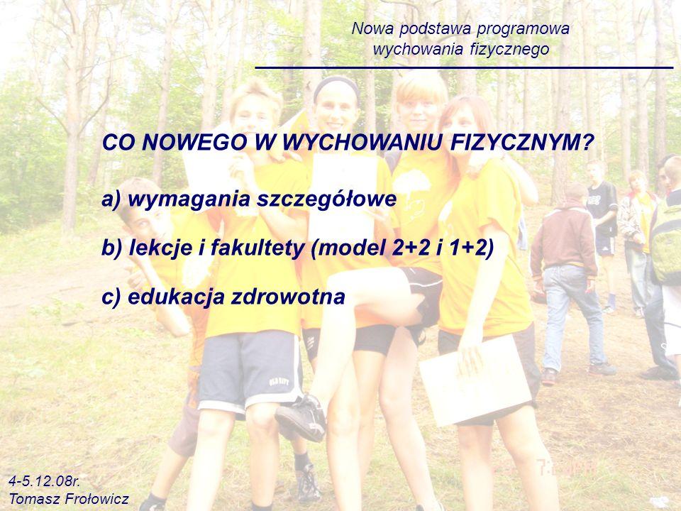 Nowa podstawa programowa wychowania fizycznego CO NOWEGO W WYCHOWANIU FIZYCZNYM.
