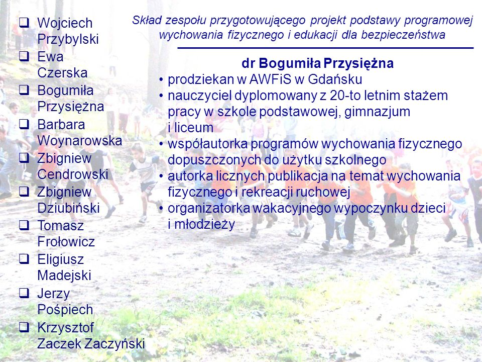 Zmiany liczby obligatoryjnych godzin WF w Polsce – do 1997 roku 2 godziny – do 2002 roku 3 godziny 3 godziny 4 godziny 4 godziny 3 godziny do 2008 6 7 13 1619 od 2009 5 6 12 1518 4 godziny 4 godziny 4 godziny 3 godziny Nowa podstawa programowa Co nowego w sprawie ilości WF.