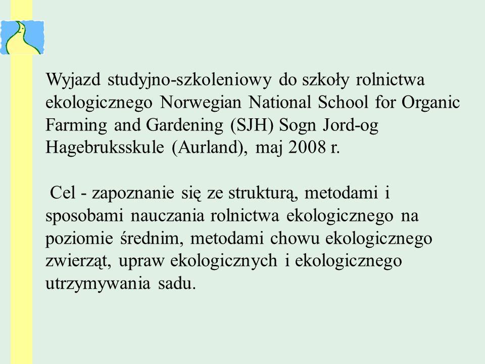 Wyjazd studyjno-szkoleniowy do szkoły rolnictwa ekologicznego Norwegian National School for Organic Farming and Gardening (SJH) Sogn Jord-og Hagebruks