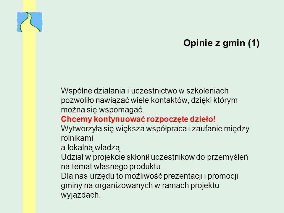 Opinie z gmin (1) Wspólne działania i uczestnictwo w szkoleniach pozwoliło nawiązać wiele kontaktów, dzięki którym można się wspomagać. Chcemy kontynu